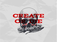 CREATE OR DIE
