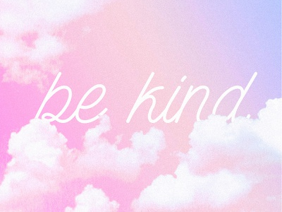 be kind vibes bekind gradient clouds pink kind