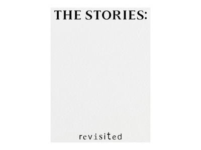 THE STORIES: REVISITED