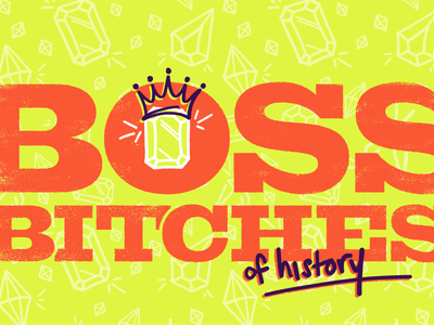 Boss Bitches of History YT series design hand lettering hand drawn typography design vector illustration