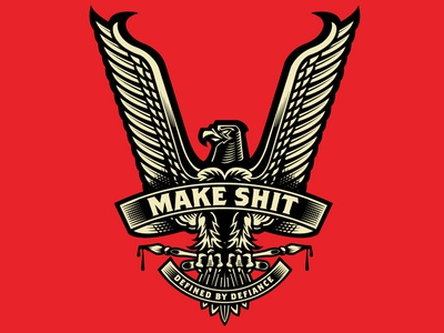 Make Shit Eagle