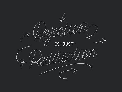 Rejection is Just Redirection artist freelance designer lettering art monoline script monoline blog post blog handlettering script vector custom type typography type lettering