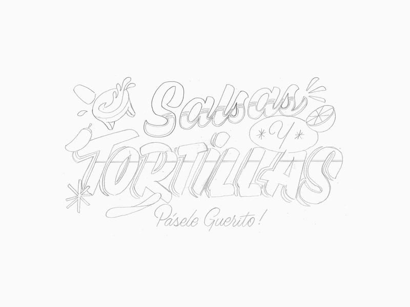 Salsas & Tortillas – Sketch lettering art spicy mexico tacos food salsa sketchbook sketch custom type handlettering type typography lettering