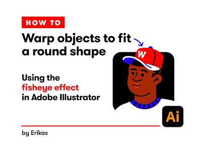 The Fisheye Tool process fisheye warp shape vector tips tutorial illustrator