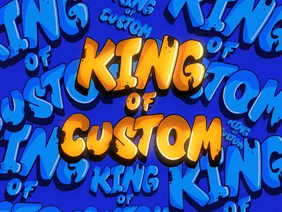 King of Custom design illustration graffiti digital graffiti art lettering logo vector freehand digital illustration digital art