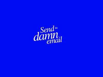 Send the Damn Email (a note to my younger self)