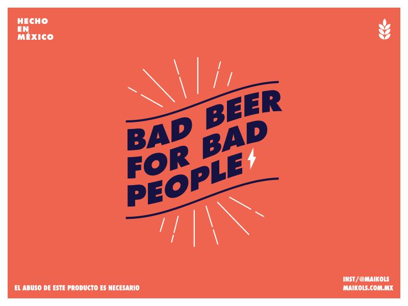 Bad Beer For Bad People. personal guadalajara mexico beer font