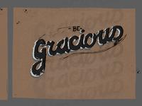 Be Gracious (Grandfather's Saying)