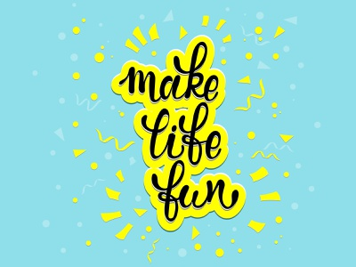 MAKE LIFE FUN typography vector design illustration life lettering make life fun lifestyle