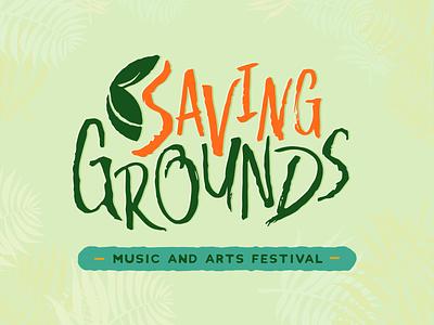 Saving Grounds Music & Arts Festival Brand Identity graphic design marketing materials print design brand identity web design logo typography illustration design branding