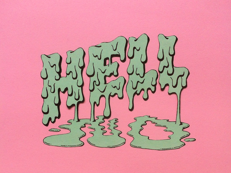 Hell No cut paper drip slime lettering no hell
