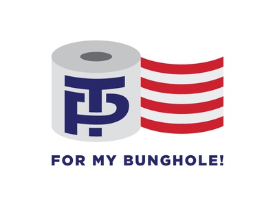 TP For My Bunghole! trade gothic gotham gray blue white red logo toilet paper america pence trump