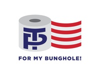 TP For My Bunghole!