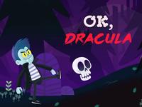 OK, Dracula