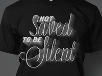 Not Saved To Be Silent