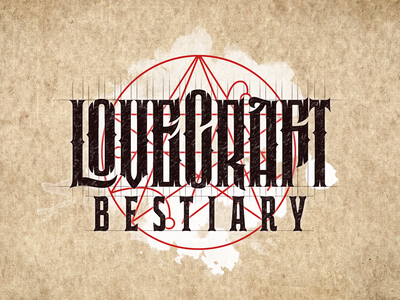 Lovecraft bestiary bestiary book mystic occult cthulhu lovecraft music game logotype logo lettering high-style typography
