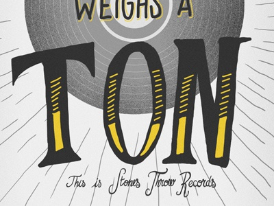 Our Vinyl Weighs A Ton Poster script stones throw lettering handlettering hand lettering poster