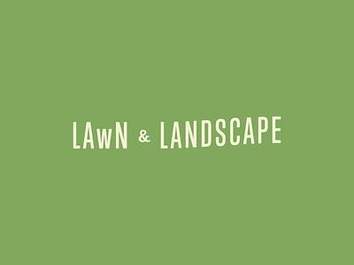 Lawn And Landscape landscape lawn type treatment word treatment logo identity logo design wip