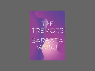 The Tremors by Barbara Matsui typography design cover artwork cover art book design book covers book cover design book cover art book cover book