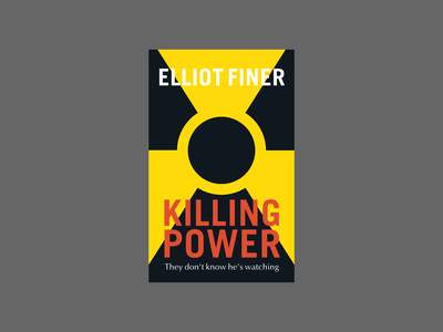 Killing Power by Elliot Finer selfpublishing self-publishing independent cover mystery thriller typography design cover artwork cover art book design book covers book cover design book cover art book cover book