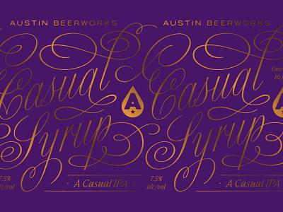 Casual Syrup beer label beer can austin beer packaging typography custom type type