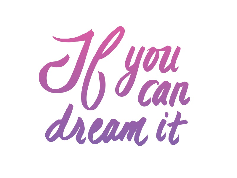 If you can dream it, you can do it. hand lettering hand gradient quote disney brush lettering