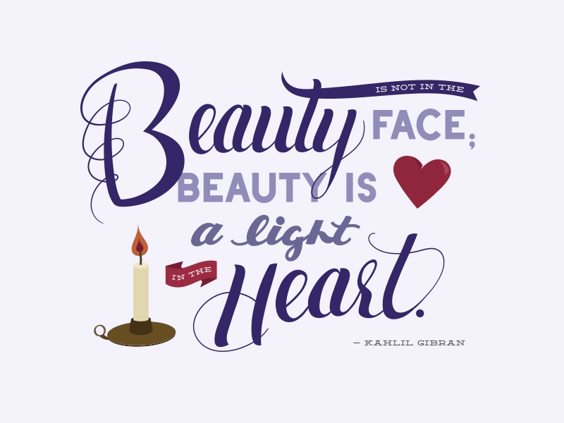 Beauty is not in the face; beauty is a light in the heart. illustration hand lettering script quote lettering