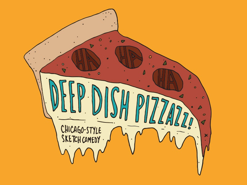 Deep Dish Pizzazz! deep dish illustration chicago comedy theater pizza