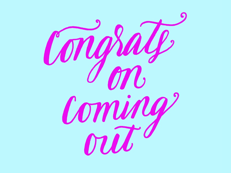 Congrats on Coming Out love is love love pride script hand lettering lettering lgbtqia lgbt coming out