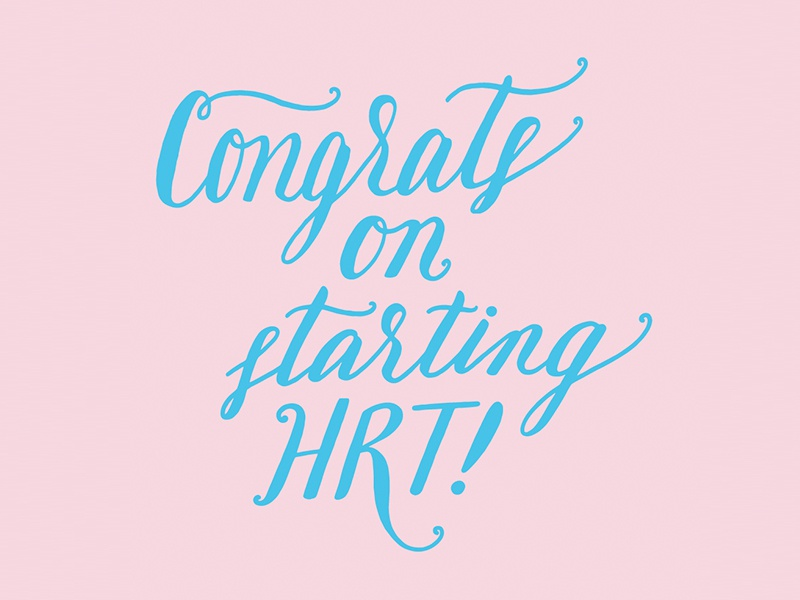 Congrats on starting HRT! hand lettering color lettering script lgbtq trans hrt
