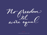 No Freedom 'til We're Equal