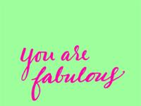 Youarefabulous