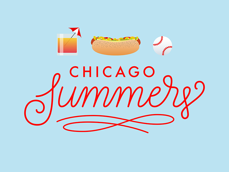 Chicago Summers summer illustration cocktail baseball hot dog chicago gradient type hand lettering lettering script