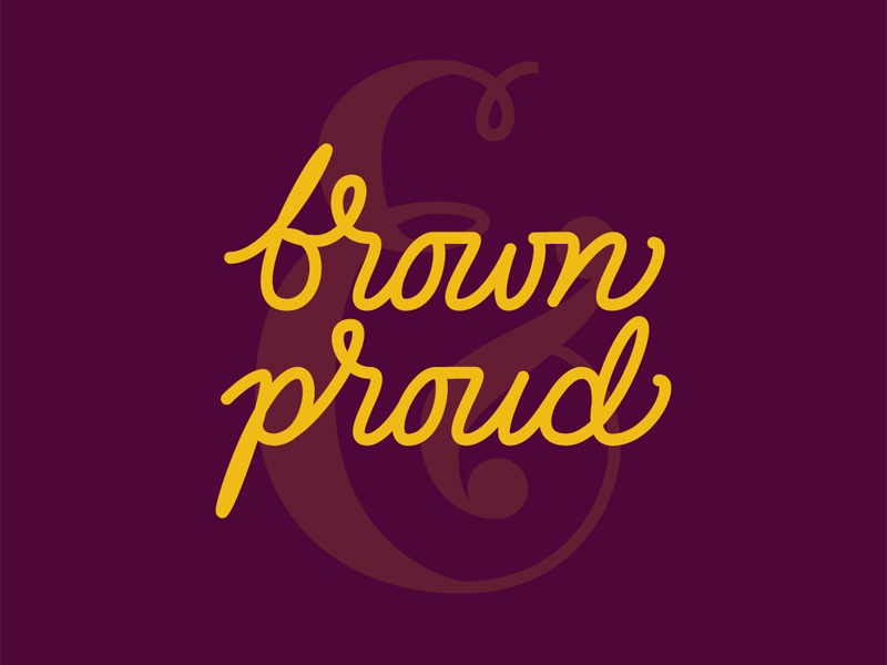 Brown & Proud ampersand script lettering pride person of color brown latinx poc