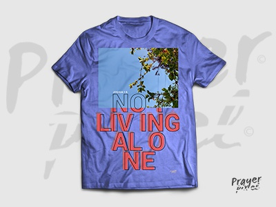 Not Living Alone Dribbleshot abstract typography photography prayer pixel t-shirt