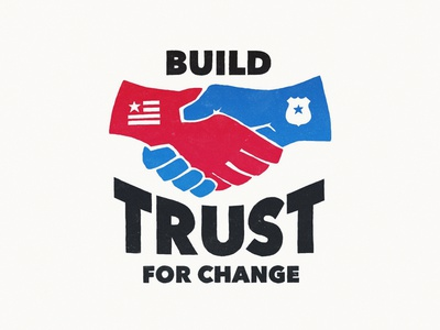 Trust For Change red white and blue badge american flag america blm social justice change trust police handshake hands poster design typography illustration