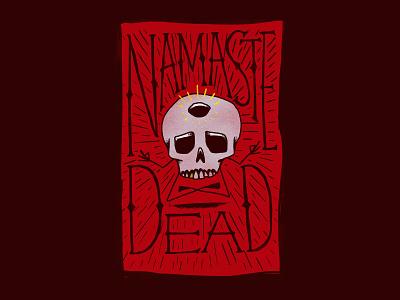 Namaste Dead dead namaste yoga pose lotus position yoga meditation third eye skull typography poster illustration