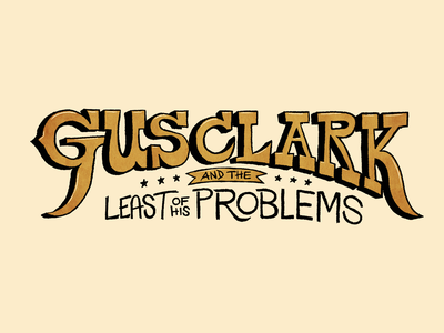 Gus Clark & The Least of his Problems type shadow leather texture photoshop procreate bluegrass americana singer-songwriter nashville crooner twang cowboy retro handtype illustration honky tonk country music typography