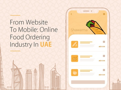 From Website To Mobile: Online Food Ordering Industry In UAE