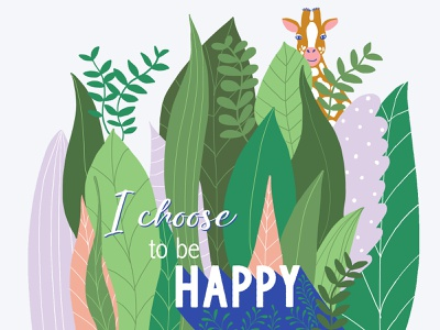 I choose to be happy design art wildlife illustration wild animal wildlife art wildlife animals illustrated life quote lifestyle jungle giraffe digitalart designer animals illustraion illustration illustration art digital painting digital art digital illustration illustrator