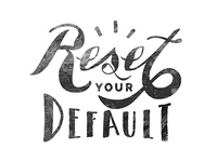 Reset Your Default