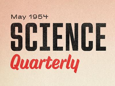 Science Quarterly typography type illustration retro comic texture design distressed vintage