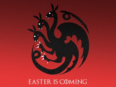 Easter Is Coming adveristing bunny games of thrones easter bunny easter egg easter targaryen design illustrator gamesofthrones illustration