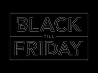 Black till Friday