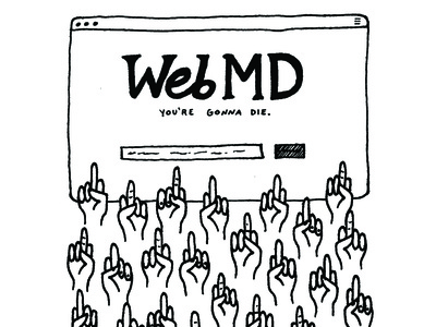 fuck you, WebMD fuck sick die death internet browser middle finger black and white doodle illustration