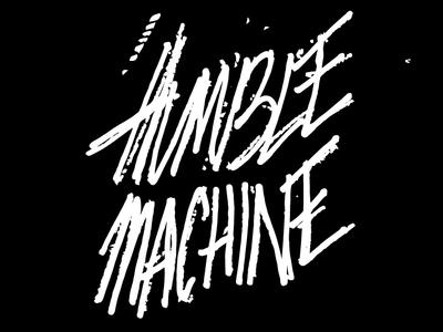 Humble Machine  - script concept