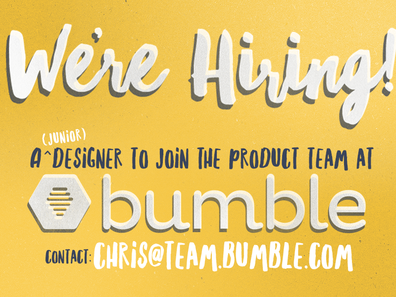 We're Hiring! please come work here hiring design bumble