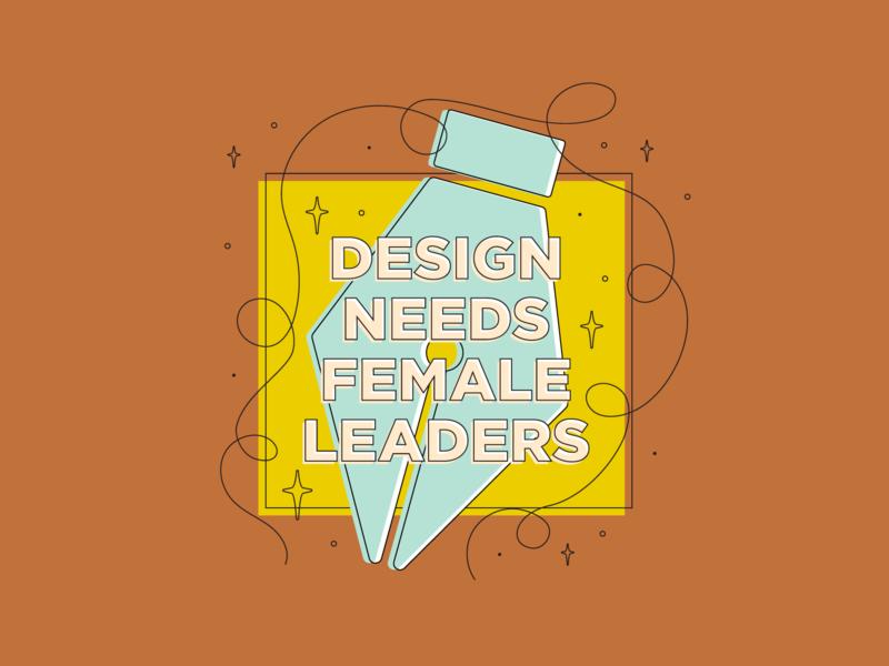 Design Needs Female Leaders design leadership sparkle retro line art feminist feminism