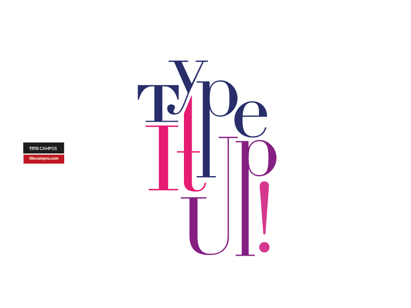 Type It Up! inspiration type design tipografia tipo composition typography type
