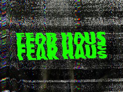 Fear Haus neon fear logo scanner glitch